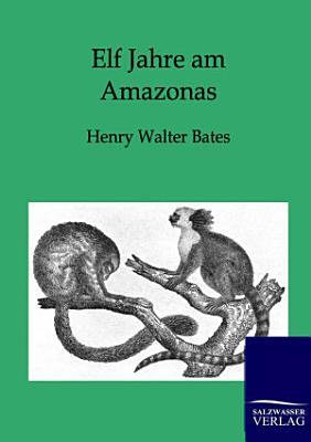 Elf Jahre Am Amazonas PDF