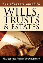 Your Wills, Trusts & Estates Explained Simply: Important Information You Need to Know