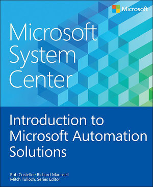Microsoft System Center Introduction to Microsoft Automation Solutions PDF