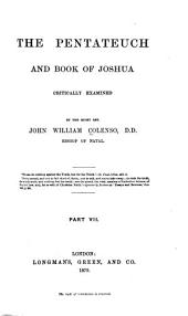 The Pentateuch and Book of Joshua Critically Examined: Volume 7
