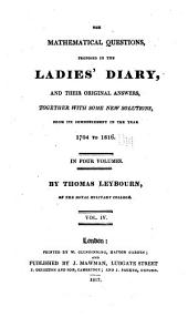 The mathematical questions, proposed in the Ladies' diary, and their original answers: together with some new solutions, from its commencement in the year 1704 to 1816, Volume 4