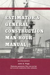 Estimator's General Construction Manhour Manual: Edition 2