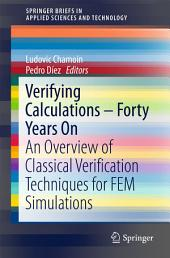 Verifying Calculations - Forty Years On: An Overview of Classical Verification Techniques for FEM Simulations