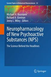 Neuropharmacology of New Psychoactive Substances (NPS): The Science Behind the Headlines