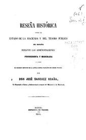 Reseña histórica sobre el estado de la Hacienda y el Tesoro público en España durante las administraciones progresista y moderada y sobre el orígen e importe de la actual deuda flotante del mismo Tesoro