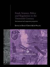 Food, Science, Policy and Regulation in the Twentieth Century: International and Comparative Perspectives