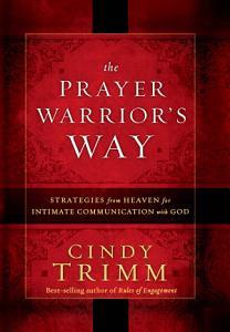 The Prayer Warrior s Way Book