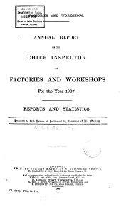 Annual Report of the Chief Inspector of Factories and Workshops for the Year ...