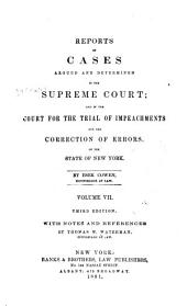 Reports of Cases Argued and Determined in the Supreme Court and in the Court for the Trial of Impeachments and the Correction of Errors of the State of New York: Volume 7