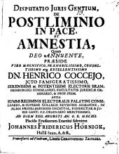 Disputatio juris gentium de postliminio in pace, et amnestia