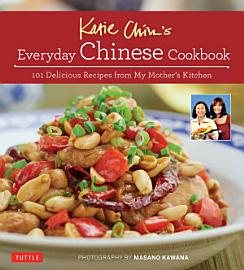 Katie Chin S Everyday Chinese Cookbook
