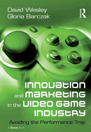 Innovation and Marketing in the Video Game Industry PDF