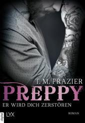 Preppy - Er wird dich zerstören