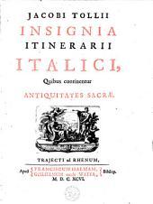 Jacobi Tollii Insignia itinerarii Italici, quibus continentur antiquitates sacrae