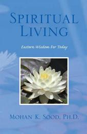 Spiritual Living: Eastern Wisdom For Today