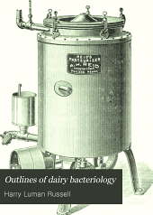 Outlines of dairy bacteriology: a concise manual for the use of students in dairying