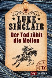 Der Tod zählt die Meilen: Luke Sinclair Western