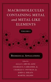 Macromolecules Containing Metal and Metal-Like Elements, Biomedical Applications