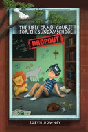 The Bible Crash Course for the Sunday School Dropout PDF