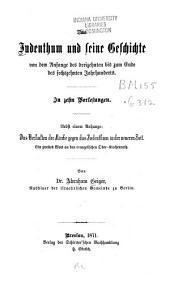 Das Judenthum und seine Geschichte in zehn Vorlesungen: von dem Anfang des dreizehnten bis zum Ende des sechszehnten Jahrhunderts