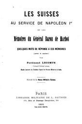 Les suisses au service de Napoléon Ier: et les mémoires du général Baron de Marbot, quelques mots de réponse à ces mémoires (avec 4 cartes)