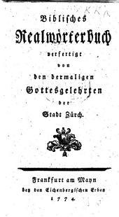 Biblisches Realwörterbuch verfertigt von den dermaligen Gottesgelehrten der Stadt Zürch