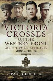Victoria Crosses on the Western Front August 1914  April 1915 PDF
