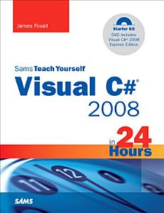 Sams Teach Yourself Visual C  2008 In 24 Hours  Complete Starter Kit PDF