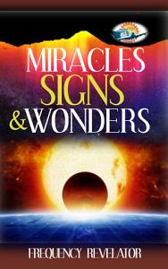Miracles  Signs and Wonders PDF