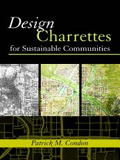 Design Charrettes for Sustainable Communities PDF