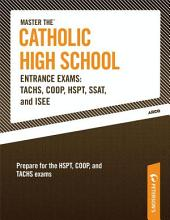 Master the Catholic High School Entrance Exams--TACHS, COOP, HSPT, SSAT, and ISEE: Edition 16