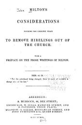 Milton's considerations touching the likeliest means to remove hirelings out of the church: With a preface on the prose writings of Milton ...