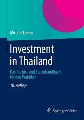 Investment in Thailand: Das Rechts- und Steuerhandbuch für den Praktiker, Ausgabe 10