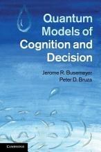 Quantum Models of Cognition and Decision PDF