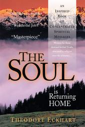 The Soul Is Returning Home: An Inspired Book of Concentrated Spiritual Messages