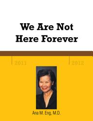 We Are Not Here Forever Book PDF