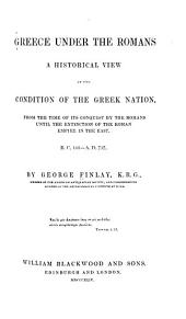Greece Under the Romans: A Historical View of the Condition of the Greek Nation, from the Time of Its Conquest by the Romans Until the Extinction of the Roman Empire in the East. B. C. 146- A, Part 717