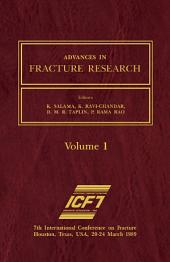 Advances in Fracture Research: Proceedings of the 7th International Conference on Fracture (ICF7), Houston, Texas, 20-24 March 1989