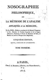 Nosographie philosophique ou La méthode de l'analyse appliquée a la médecine: Volume3