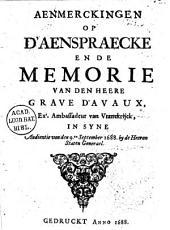 Aenmerckingen op d'aenspraecke en de memorie van den heere grave d'Avaux, exs. ambassadeur van Vrankrijck, in syne audientie van den 9.en september 1688. by de heeren Staten Generael
