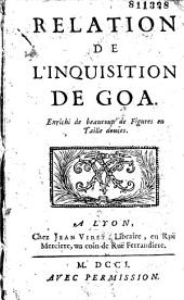 Relation de l'inquisition de Goa [par G. Dellon. Enrichi de beaucoup de figures en Taille douces]