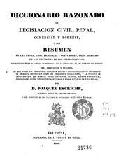 Diccionario razonado de legislacion civil, penal, comercial y forense, ó sea, Resúmen de las leyes, usos, prácticas y costumbres ...