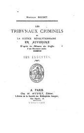 Les tribunaux criminels et la justice révolutionnaire en Auvergne: D'après les Minutes des Greffes et des Documents inédits : Les exécutés