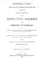 General Laws, Joint Resolutions, Memorials, and Private Acts Passed at the ... Session of the Legislative Assembly of the Territory of Colorado