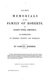 Some memorials of the family of Roberts, of Queen's tower, Sheffield