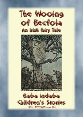 THE WOOING OF BECFOLA - An Irish Legend: Baba Indaba's Children's Stories - Issue 304
