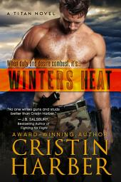 Winters Heat: Titan #1 (Romantic Suspense/ Military Romance)