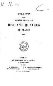 Bulletin de la Société Nationale des Antiquaires de France: 1867