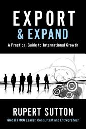 Export and Expand: A Practical Guide to International Growth