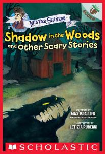 Shadow in the Woods and Other Scary Stories  An Acorn Book  Mister Shivers  2  Book